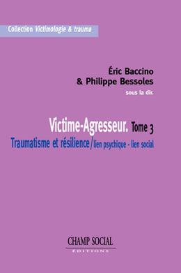 Victime-Agresseur. Tome 3