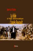 La folie à l'âge démocratique ou l'après Foucault