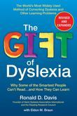 The Gift of Dyslexia, Revised and Expanded: Why Some of the Smartest People Can't Read...and How They Can Learn