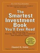 """The Smartest Investment Book You'll Ever Read: The Proven Way to Beat the """"Pros"""" and Take Control of Your Financial Future"""