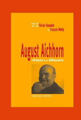 August Aichhorn : cliniques de la délinquance