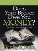 Does Your Broker Owe You Money?: If You've Lost Money in the Market and It's Your Broker's Fault-- You Can Get it Back