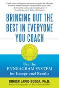 Bringing Out the Best in Everyone You Coach : Use the Enneagram System for Exceptional Results: Use the Enneagram System for Exceptional Results