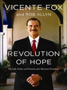 Revolution of Hope: The Life, Faith, and Dreams of a Mexican President