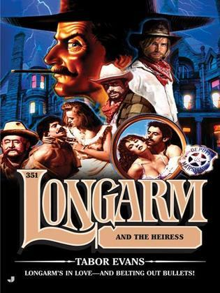 Longarm 351: Longarm and the Heiress