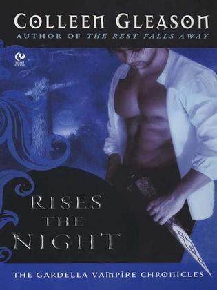 Rises The Night: The Gardella Vampire Chronicles