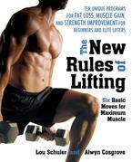 The New Rules of Lifting: Six Basic Moves for Maximum Muscle