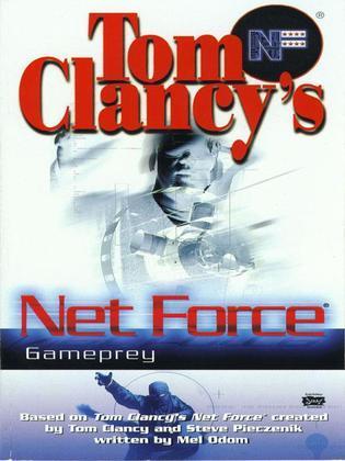 Tom Clancy's Net Force: Gameprey