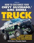 How to Customize Your Chevy Silverado/GMC Sierra Truck, 1999-2006HP 1526: Chassis &amp; Suspension,Chassis &amp; Suspension, Bodywork, CustomPaint, Bolt-On En