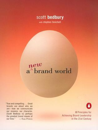 A New Brand World: Eight Principles for Achieving Brand Leadership in the Twenty-First Century