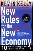 New Rules for the New Economy: 10 Radical Strategies for a Connected World
