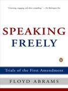 Speaking Freely: Trials of the First Amendment