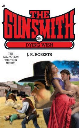The Gunsmith 314: Dying Wish