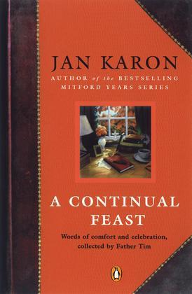 A Continual Feast: Words of Comfort and Celebration, Collected by Father Tim