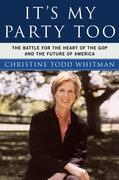 It's My Party Too: The Battle for the Heart of the GOP and the Future of America