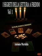 I segreti della lettura a freddo Vol.1