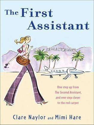 The First Assistant: A Continuing Tale from Behind the Hollywood Curtain