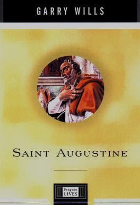 Saint Augustine: A Life