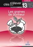 """Les graines de bonheur (Toolbook 13/15 """"Clés pour s'élever"""")"""