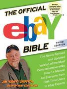 The Official eBay Bible, Third Edition: The Newly Revised and Updated Version of the Most Comprehensive eBay How-To Manual for Everyone from First-Tim