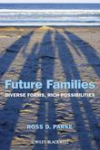 Future Families: Diverse Forms, Rich Possibilities