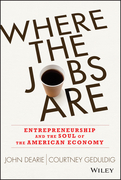 Where the Jobs Are: Entrepreneurship and the Soul of the American Economy