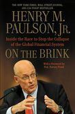 On the Brink: Inside the Race to Stop the Collapse of the Global Financial System -- With Original New Material on the Five Year Anniversary of the Fi