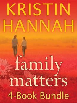 Kristin Hannah's Family Matters 4-Book Bundle: Angel Falls, Between Sisters, The Things We Do for Love, Magic Hour