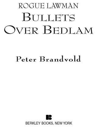 Rogue Lawman #4: Bullets Over Bedlam: Bullets Over Bedlam