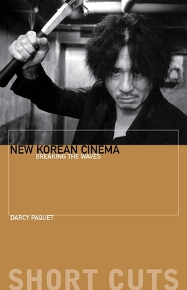 New Korean Cinema: Breaking the Waves