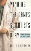 Winning The Game Scientists Play: Revised Edition