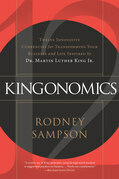 Kingonomics: Twelve Innovative Currencies for Transforming Your Business and Life Inspired by Dr. Martin Luther King Jr.