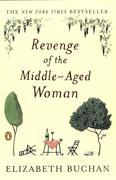 Revenge of the Middle-Aged Woman: A Novel