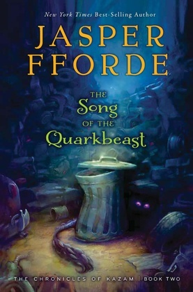 The Song of the Quarkbeast: The Chronicles of Kazam, Book 2
