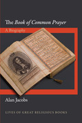 "The ""Book of Common Prayer"": A Biography"