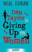 Dan Taylor is Giving Up on Women