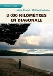 3 000 kilomètres en diagonale