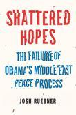 Shattered Hopes: The Failure Of Obama's Middle East Peace Process