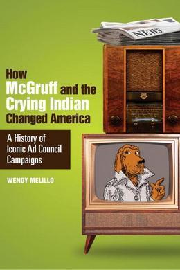 How McGruff and the Crying Indian Changed America: A History of Iconic Ad Council Campaigns