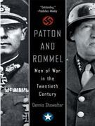 Patton and Rommel: Men of War in the Twentieth Century