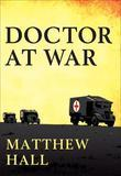 A Doctor at War: The Story of Colonel Martin Herford: The Most Decorated Doctor of World War II