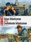 Union Infantryman Vs Confederate Infantryman: Eastern Theater 1861-65