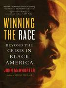 Winning the Race: Beyond the Crisis in Black America