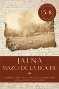 Jalna: Books 5-8: Whiteoak Heritage / Whiteoak Brothers / Jalna / Whiteoaks of Jalna