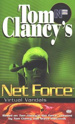 Tom Clancy's Net Force: Virtual Vandals: Net Force 01