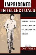 Imprisoned Intellectuals: America's Political Prisoners Write on Life, Liberation, and Rebellion