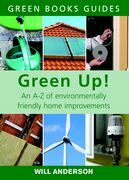 Green Up!: An A¿Z of Environmentally Friendly Home Improvements