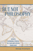 But Not Philosophy: Seven Introductions to Non-Western Thought