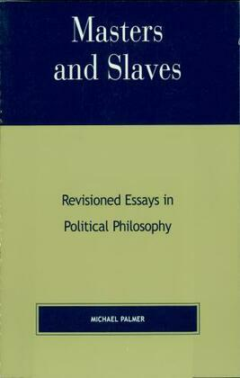 Masters and Slaves: Revisioned Essays in Political Philosophy