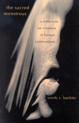 The Sacred Monstrous: A Reflection on Violence in Human Communities
